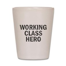 Working Class Hero Shot Glass