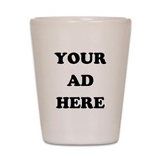 Your Ad Here Shot Glass