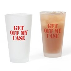 Get Off My Case Pint Glass