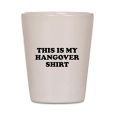 This Is My Hangover Shirt Shot Glass