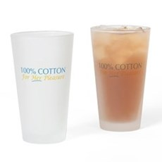 100% Cotton for Her Pleasure Pint Glass