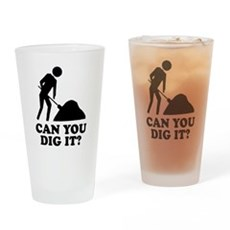 Can You Dig It Pint Glass