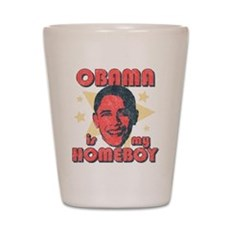 Obama is my Homeboy Shot Glass