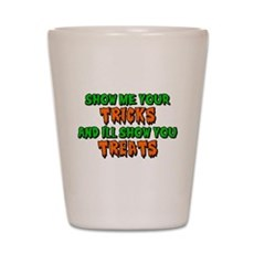Show Me Your Tricks Shot Glass