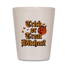 Trick or Treat Bitches! Shot Glass