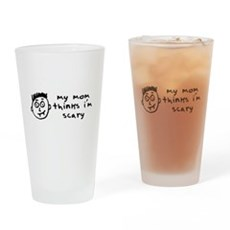 my mom thinks i'm scary Pint Glass