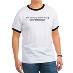 Corrected Grammar Ringer T - Availble Sizes:Small,Medium,Large,X-Large,2X-Large (+$3.00) - Availble Colors: Black/White,Red/White,Navy/White