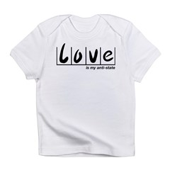 Love Is My Anti-State Infant T-Shirt