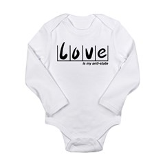 Love Is My Anti-State Long Sleeve Infant Bodysuit