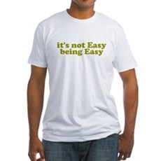 It's not easy being easy Fitted T-Shirt