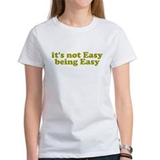 It's not easy being easy Womens T-Shirt