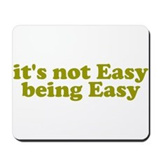 It's not easy being easy Mousepad