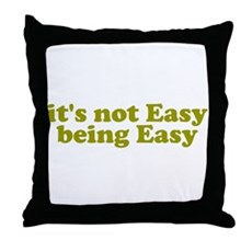 It's not easy being easy Throw Pillow
