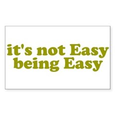 It's not easy being easy Rectangle Sticker