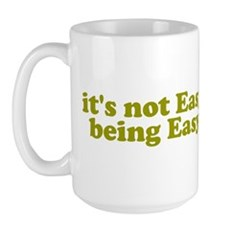 It's not easy being easy Large Mug