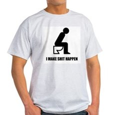 I Make Shit Happen Light T-Shirt