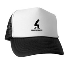 I Make Shit Happen Trucker Hat