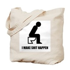 I Make Shit Happen Tote Bag