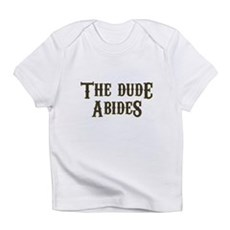 The Dude Abides Infant T-Shirt