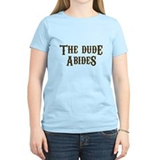 The Dude Abides Womens Light T-Shirt