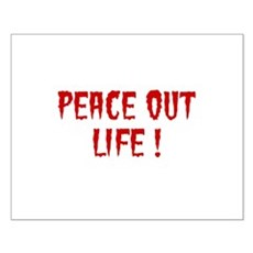 Peace Out Life Small Poster