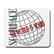 The World Is Yours Mousepad