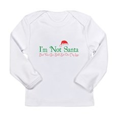 I'm Not Santa Long Sleeve Infant T-Shirt