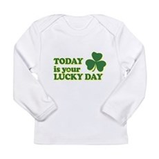 Today Is Your Lucky Day Long Sleeve Infant T-Shirt