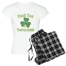 Fuck You You're Irish Womens Light Pajamas