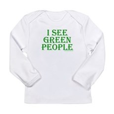 I see green people Long Sleeve Infant T-Shirt