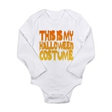 This is My Halloween Costume Long Sleeve Infant Bo