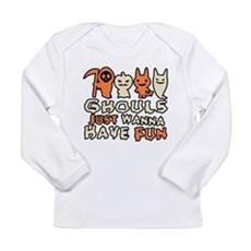 Ghouls Just Wanna Have Fun Long Sleeve Infant T-Sh