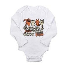Ghouls Just Wanna Have Fun Long Sleeve Infant Body