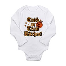 Trick or Treat Bitches! Long Sleeve Infant Bodysui