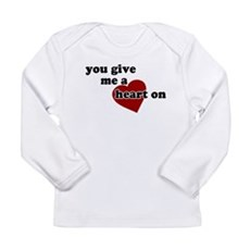 You give me a heart on Long Sleeve Infant T-Shirt