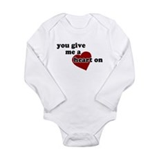 You give me a heart on Long Sleeve Infant Bodysuit