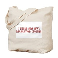 These Are My Recreation Clothes Tote Bag