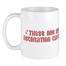 These Are My Recreation Clothes Mug