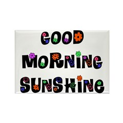 Good Morning Sunshine Fridge Magnet