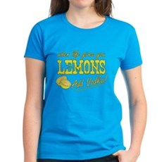 When Life Gives You Lemons Womens T-Shirt