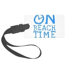 On Beach Time Large Luggage Tag