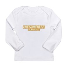 Awesomeness Long Sleeve Infant T-Shirt