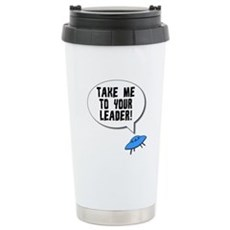 Take Me To Your Leader Stainless Steel Travel Mug