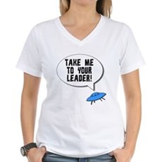 Take Me To Your Leader Womens V-Neck T-Shirt