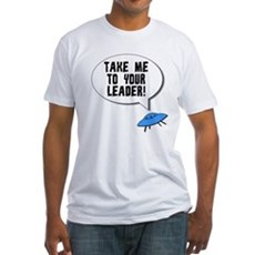 Take Me To Your Leader Fitted T-Shirt
