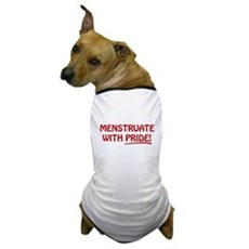 Menstruate With Pride Dog T-Shirt