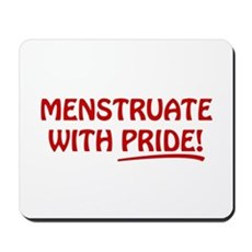 Menstruate With Pride Mousepad