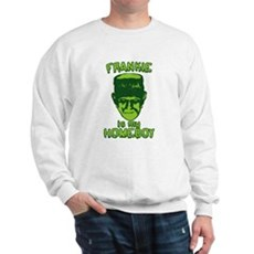 Frankie Is My Homeboy Sweatshirt
