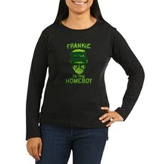 Frankie Is My Homeboy Womens Long Sleeve Dark T-S