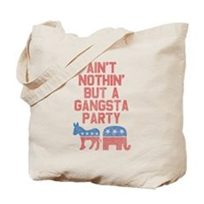 Aint Nothin But a Gangsta Party Tote Bag